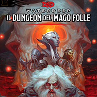 Dungeons & Dragons Waterdeep: Il Dungeon del Mago Folle